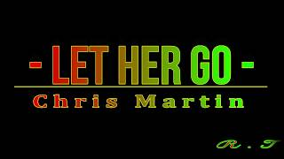 Let Her Go - Chris Martin Lyric