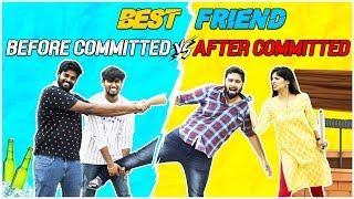Best Friend - Before Committed vs After Committed ft. Put Chutney | Chennai Memes