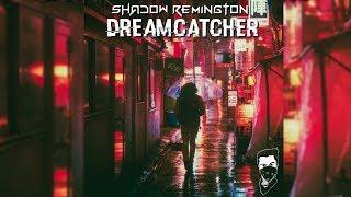 Shadow Remington - Dreamcatcher