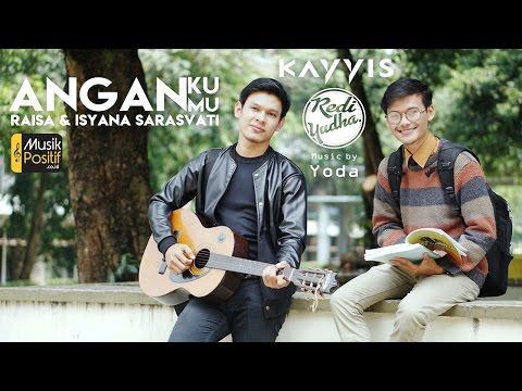 Raisa & Isyana Sarasvati - Anganku Anganmu (Male Cover) by Redi - Kayyis - Heryusna Yoda