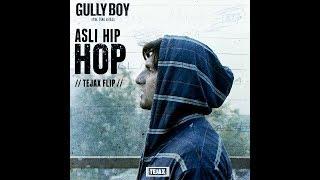 ASLI HIP HOP // TEJAX FLIP // RANVEER SINGH // ALIA BHATT // GULLYBOY