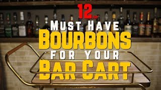 [15.74 MB] 12 Bourbons You Need To Have on Your Bar Cart
