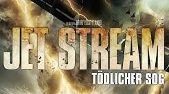 Jet Stream - Tödlicher Sog (2013) [Action & Abenteuer]   Film (deutsch)