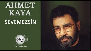 Sevemezsin  Ahmet Kaya