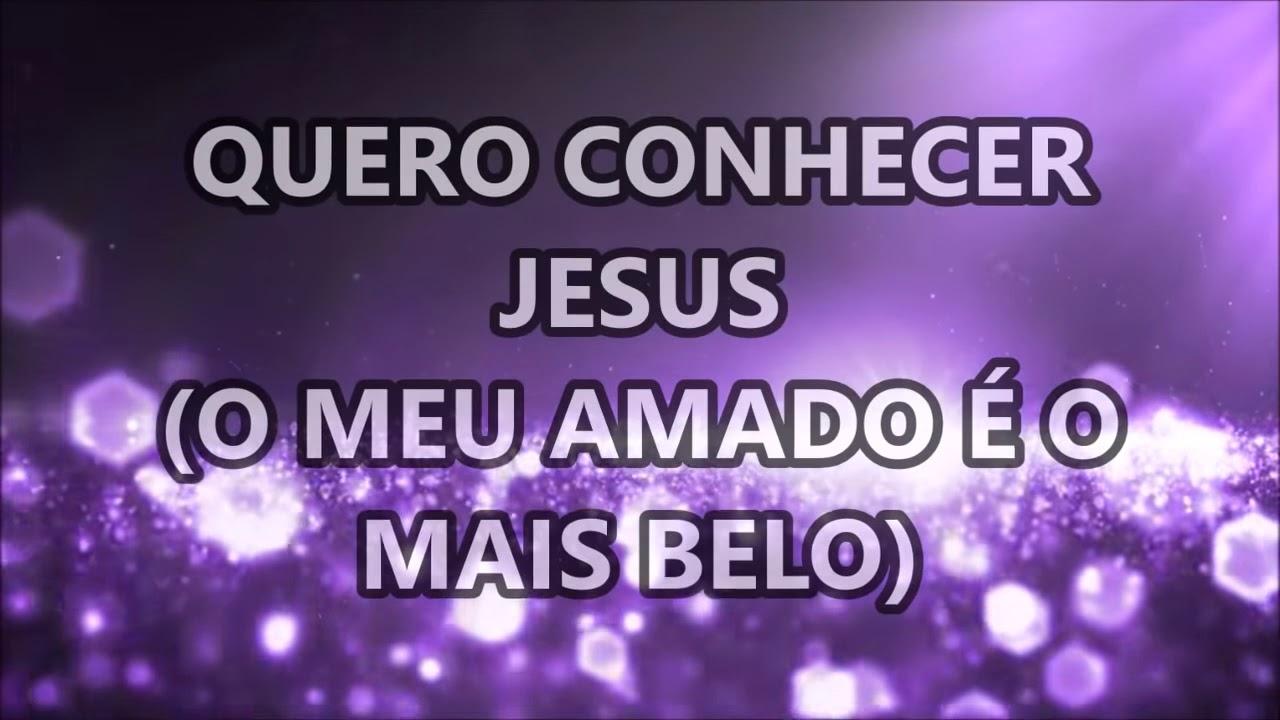 Quero Conhecer Jesus - Só As Melhores Músicas Gospel - YouTube
