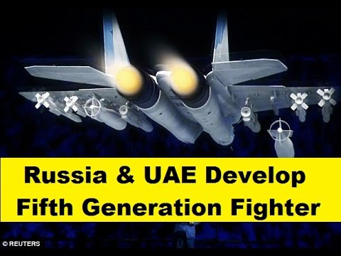 Russia and UAE Develop Fifth Generation Fighter Jet