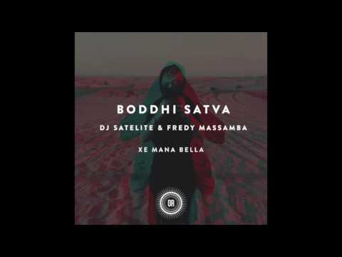 Boddhi Satva - Xe Mana Bella (feat. DJ Satelite & Fredy Massamba) [Main Mix]