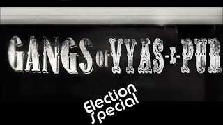 Gangs of Vyas-e-Pur (Election Special) ---- The Half Ticket Shows