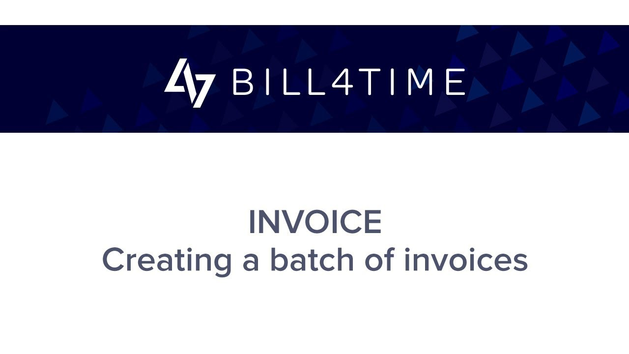 Bill4Time: Invoicing - Create Batch Invoices