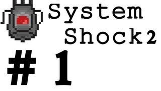 System Shock 2 (impossible) Part 1 (Med/Sci)