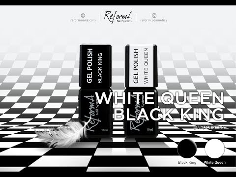 Black King & White Queen ReformA gel polishes. Step-by-step Guidance.