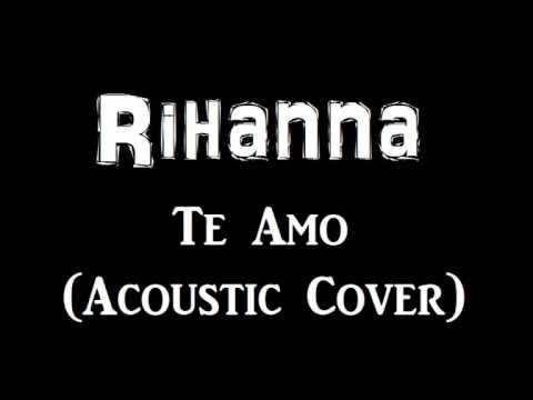 Te Amo [Acoustic version] (Instrumental Rihanna cover)