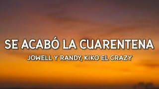 Download Jowell y Randy, Kiko El Crazy - Se Acabó La Cuarentena (Letra / Lyrics)