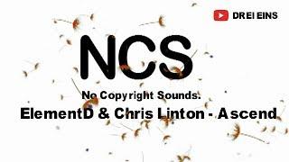 ElementD &amp Chris Linton - Ascend [NCS Release] 2019