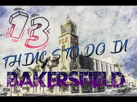 Top 13 Things To Do In Bakersfield, California