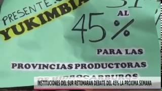 INSTITUCIONES DEL SUR RETOMARÁN DEBATE DEL 45%