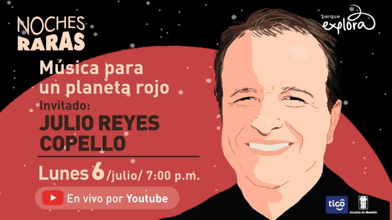 Noches Raras con Julio Reyes Copello