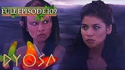 Full Episode 109 | Dyosa