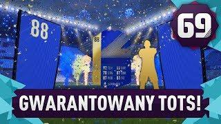 GWARANTOWANY TOTS! - FIFA 18 Ultimate Team [#69]