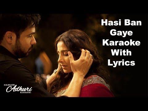 Hasi Ban Gaye Karaoke With Lyrics   Ami Mishra   Hamari Adhuri Kahani