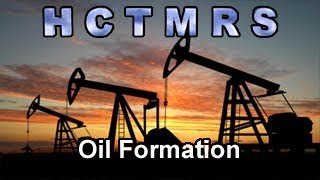 How Creationism Taught Me Real Science 74 Oil Formation
