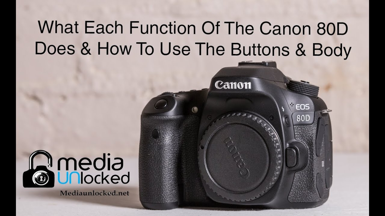 What Each Function Of The Canon 80D Does & How To Use Them Part 1 The  Buttons & Body