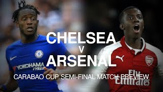 Chelsea v Arsenal - Carabao Cup Semi-Final Match Preview