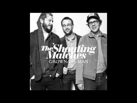 20130519 - The Shouting Matches - Grownass Man