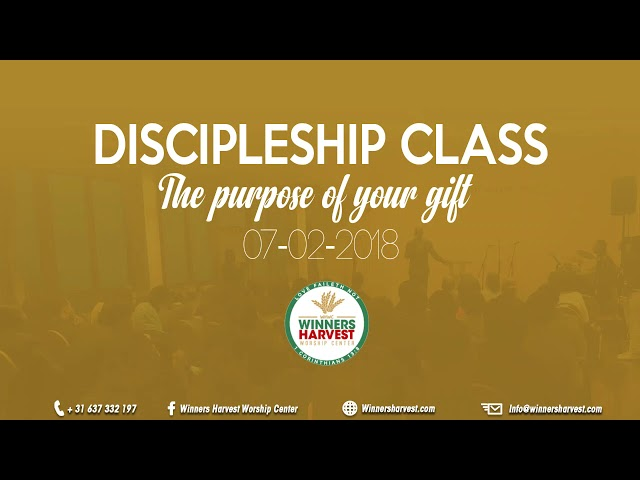 Discipelship class - the purpose of your gift - 07-02-2018