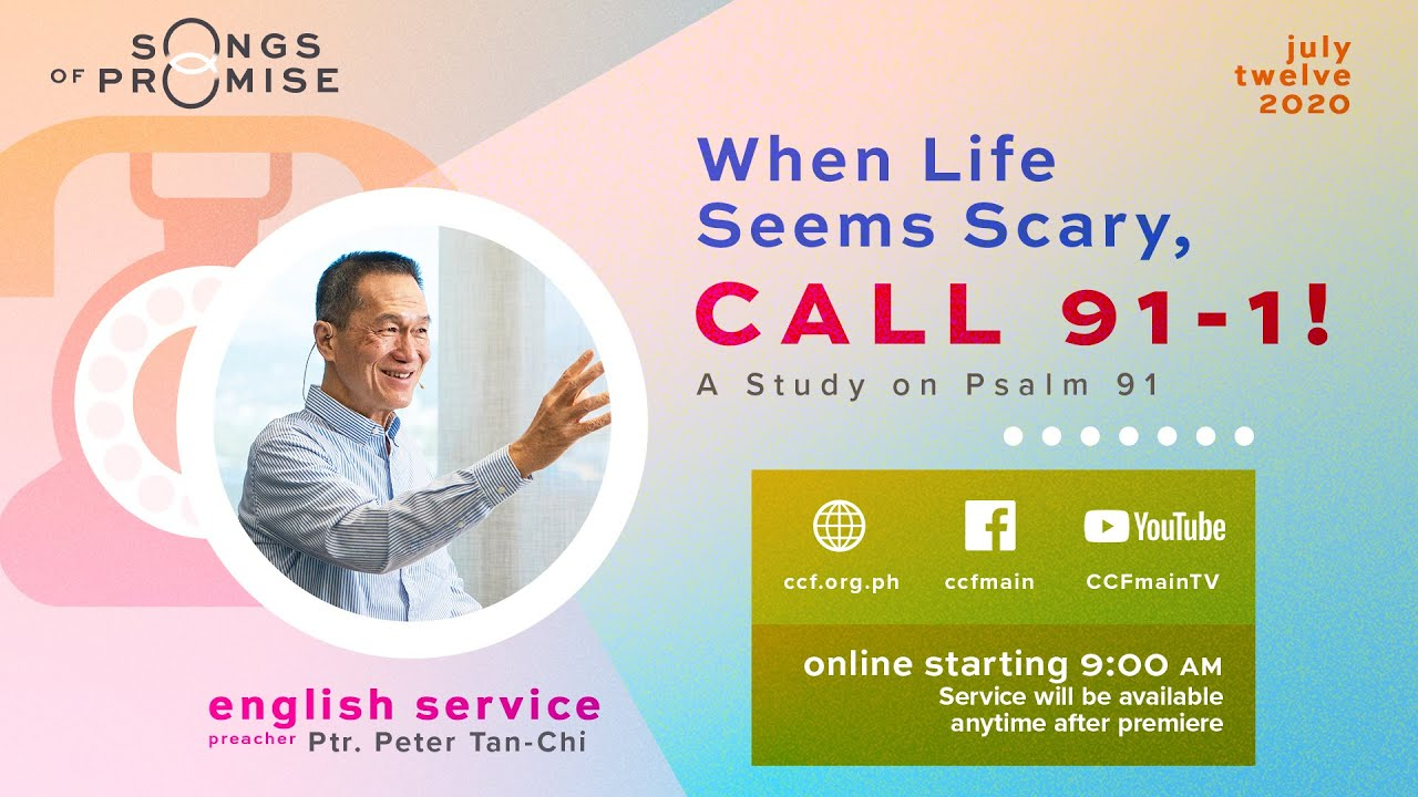 When Life Seems Scary Call 91-1 - Peter Tan-Chi - Songs of Promise