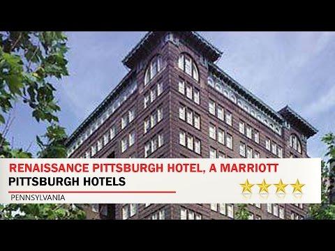 Renaissance Pittsburgh Hotel, A Marriott Luxury & Lifestyle Hotel - Pittsburgh Hotels, Pennsylvania