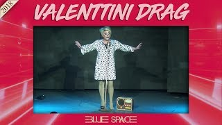 Blue Space Oficial - Valenttini Drag -  26.05.18