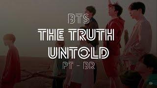 BTS - The Truth Untold (feat. Steve Aoki) [TRADUÇÃO | LEGENDADO PT-BR] | KPOP BRASIL