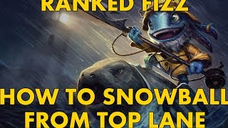 RANKED Fizz Top - How To Crush Lane And Snowball the Game