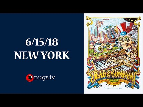 Dead & Company Live from New York (6152018 Set 1 Opener)