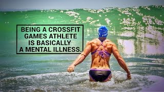 Being A Crossfit Games Athlete Is Basically A Mental Illness