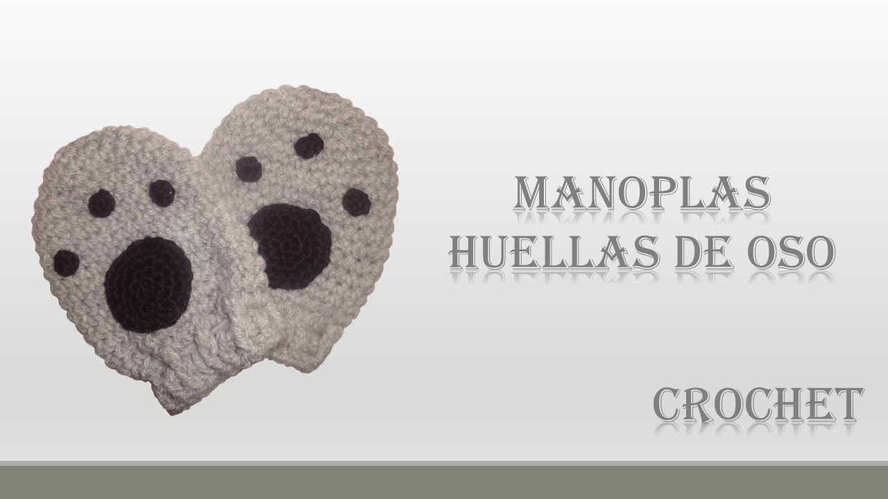 CROCHET: MANOPLAS HUELLAS DE OSO PARA BEBE - YouTube