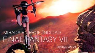 Mirada en Profundidad: Final Fantasy VII Especial Wutai