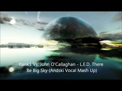 Rank1 Vs. John O'Callagahn - L.E.D. There Be Big Sky (Andski Vocal Mash Up)