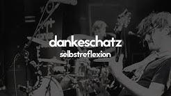 Dankeschatz - Selbstreflexion (Official Video)