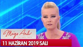 Müge Anlı ile Tatlı Sert 11 Haziran 2019 - Tek Par