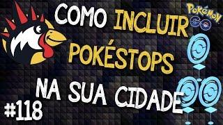 Como Incluir Pokestops na sua cidade, funciona no interior e em áreas rurais - Pokemon go Gameplay