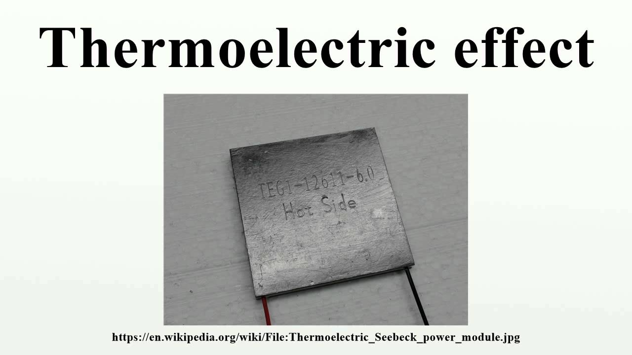 Thermoelectric effect - YouTube