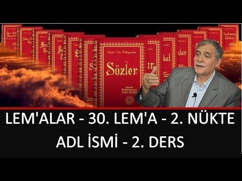 Prof. Dr. Şener Dilek - Lem'alar - 30. Lem'a - 2. Nükte - Adl İsmi - 2. Bölüm
