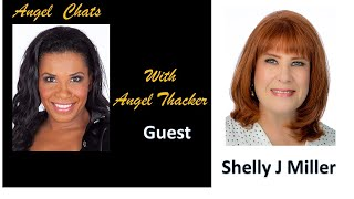 Angel Chat with guest Shelly J Miller