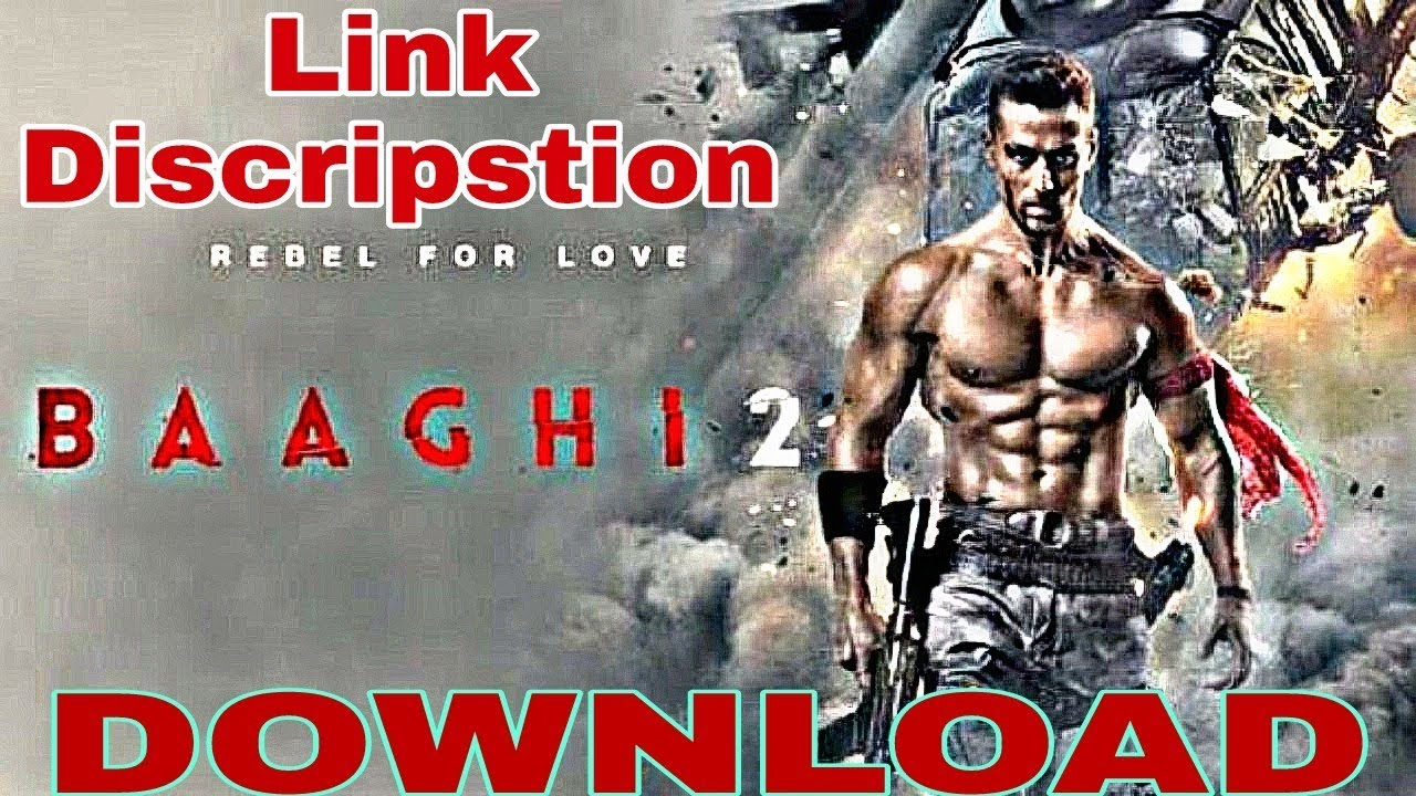 Baaghi 2 film full hd video song download