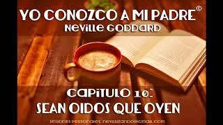 YO CONOZCO A MI PADRE - Capítulo 10: SEAN OIDOS QUE OYEN - Neville Goddard