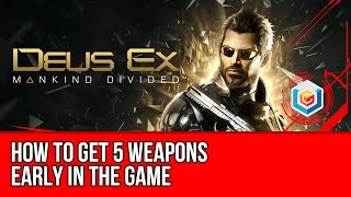 The video walkthrough shows how to get 5 free weapons early in Deus Ex Mankind Divided on Xbox One PlayStation 4 and PC Our full Deus Ex Mankind