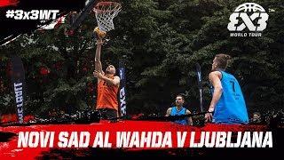 Novi Sad Al Wahda v Ljubljana - Full Game - Final - FIBA 3x3 World Tour Prague Masters 2017