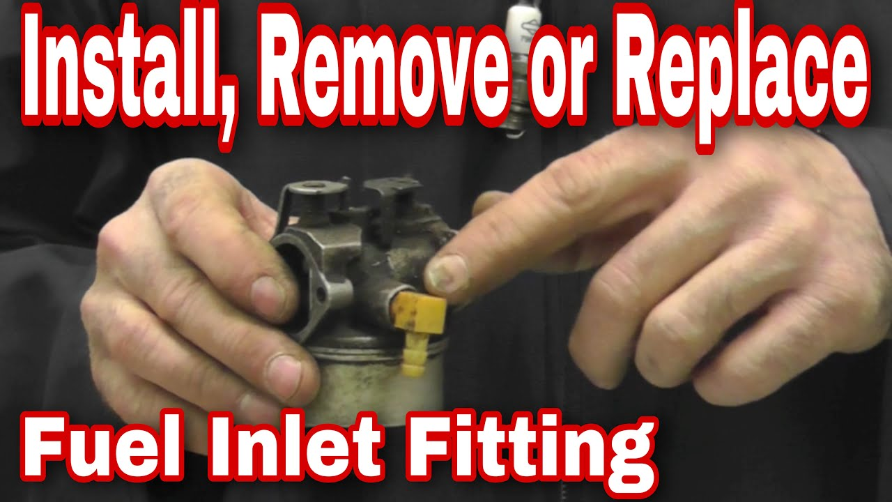 How To Install Remove Or Replace A Fuel Inlet Fitting For Tecumseh Schematics And Briggs Carburetors Youtube